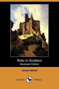 Rollo in Scotland (Illustrated Edition) (Dodo Press)