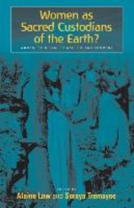 Women as Sacred Custodians of the Earth? Women, Spirituality and