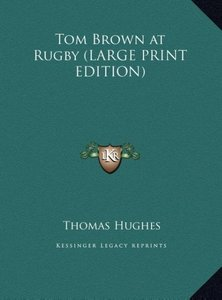 Tom Brown at Rugby (LARGE PRINT EDITION)