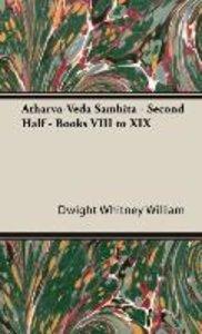 Atharva-Veda Samhita - Second Half - Books VIII to XIX
