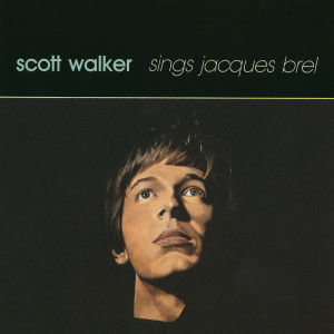 Scott Walker Sings J.Brel