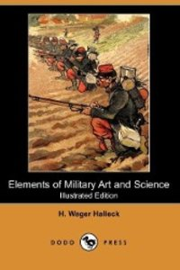 Elements of Military Art and Science (Illustrated Edition) (Dodo
