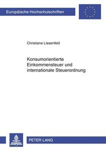 Konsumorientierte Einkommensteuer und internationale Steuerordnu