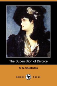 The Superstition of Divorce (Dodo Press)