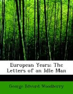 European Years; The Letters of an Idle Man