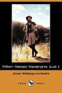 Wilhelm Meisters Wanderjahre, Buch 3 (Dodo Press)