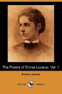 The Poems of Emma Lazarus, Vol. II (Dodo Press)