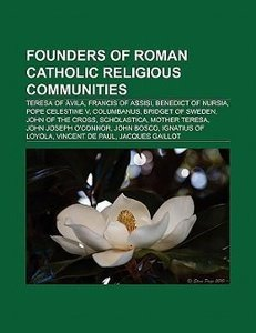 Founders of Roman Catholic religious communities