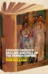 Holland, T: Edward Gibbon's Decline and Fall of the Roman Em