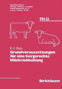 Grundvoraussetzungen für eine tiergerechte Milchviehhaltung