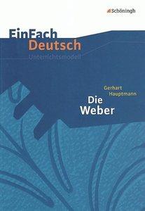 EinFach Deutsch Unterrichtsmodelle. Gerhart Hauptmann: Die Weber
