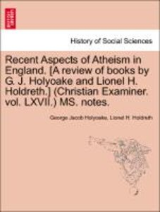 Recent Aspects of Atheism in England. [A review of books by G. J