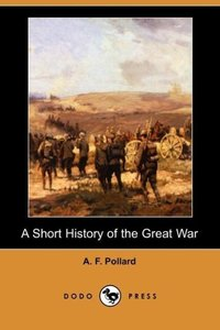 A Short History of the Great War (Dodo Press)