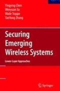 Securing Emerging Wireless Systems