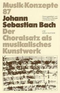 J. S. Bach. Der Choralsatz als musikalisches Kunstwerk