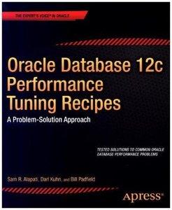 Oracle Database 12c Performance Tuning Recipes