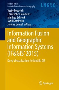 Information Fusion and Geographic Information Systems (IF&GIS' 2