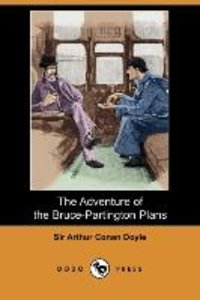 The Adventure of the Bruce-Partington Plans (Dodo Press)