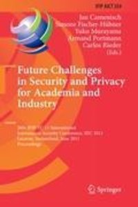 Future Challenges in Security and Privacy for Academia and Indus