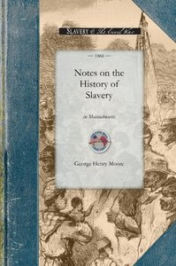 Notes on the History of Slavery