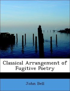 Classical Arrangement of Fugitive Poetry