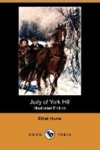 Judy of York Hill (Illustrated Edition) (Dodo Press)