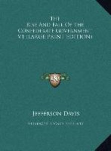 The Rise And Fall Of The Confederate Government V1 (LARGE PRINT