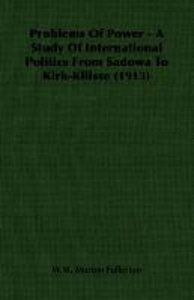 Problems Of Power - A Study Of International Politics From Sadow