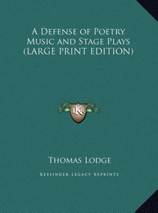 A Defense of Poetry Music and Stage Plays (LARGE PRINT EDITION)
