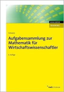 Aufgabensammlung zur Mathematik für Wirtschaftswissenschaftler