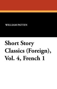 Short Story Classics (Foreign), Vol. 4, French 1