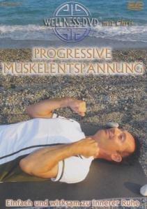 Progressive Muskelentspannung - Einfach und wirksam zu innerer R