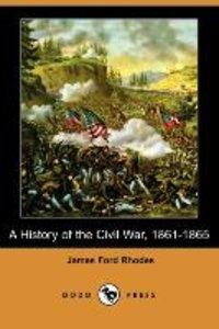A History of the Civil War, 1861-1865 (Dodo Press)