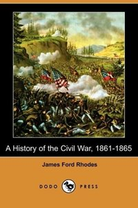 A History of the Civil War, 1861-1865 (Dodo Press)