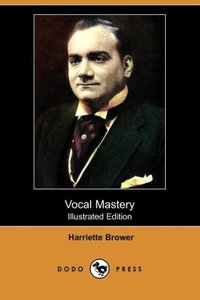 Vocal Mastery (Illustrated Edition) (Dodo Press)