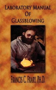 Laboratory Manual of Glassblowing - Illustrated