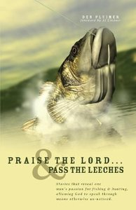 Praise the Lord...and Pass the Leeches