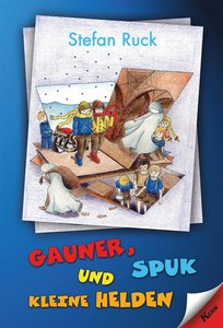 Gauner, Spuk und kleine Helden