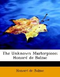 The Unknown Masterpiece; Honoré de Balzac