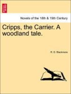 Cripps, the Carrier. A woodland tale. Vol. I.
