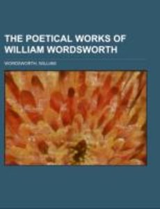 The Poetical Works of William Wordsworth Volume 1