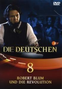 Die Deutschen (8) Robert Blum u.d.Revol