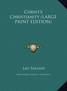 Christ's Christianity (LARGE PRINT EDITION)