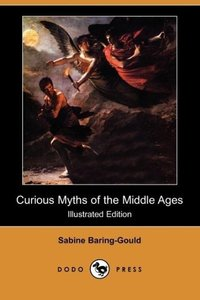 Curious Myths of the Middle Ages (Illustrated Edition) (Dodo Pre