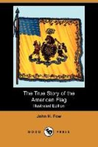 The True Story of the American Flag (Illustrated Edition) (Dodo