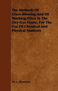 The Methods of Glass-Blowing and of Working Silica in the Oxy-Ga