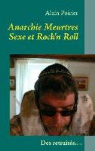 Anarchie Meurtres Sexe et Rock'n Roll