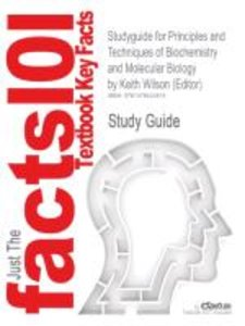 Studyguide for Principles and Techniques of Biochemistry and Mol