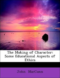 The Making of Character: Some Educational Aspects of Ethics