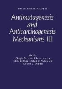 Antimutagenesis and Anticarcinogenesis Mechanisms III